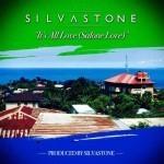 "Silvastone – ""It's All Love"" (Salone Love)"