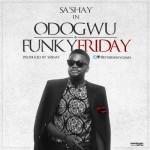 """Sa'shay – """"Odogwu"""" + """"Funky Friday"""""""