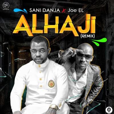 Sani Danja X Joe EL - Alhaji Rmx (1)