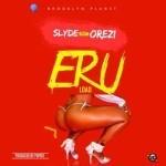 "Slyde – ""Eru"" ft. Orezi  (Prod by Popito)"