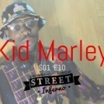 "VIDEO: Kid Marley – ""Street Inferno Freestyle"""