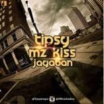 "Tipsy x Mz Kiss – ""Jagaban"" (Female Version)"
