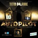 "Tito Da.Fire – ""Auto Pilot"" ft. Grinding Soldiers"