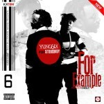 "PREMIERE: Yung6ix – ""For Example"" ft. Stonebwoy (Prod by E-Kelly)"