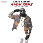 "Loose Kaynon – ""Awon Temi"" ft. Dice Ailes & Koker"