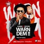 "DJ Kaywise – ""Warn Dem"" ft. Oritsefemi (Prod. By Popito)"
