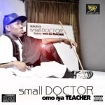 "Small Doctor Unveils Art For Sophomore Album, ""Omo Iya Teacher"""