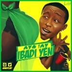 """Ayo Jay – """"Ibadi Yen"""""""
