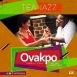 """VIDEO: Tea Jazz – """"Ovakpo"""""""