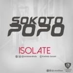 "Isolate – ""Sokoto Popo"""
