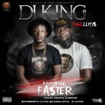 "DJ King – ""Moving Faster"" ft. Lloys (Prod. By Vynchie)"