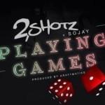 "2Shotz – ""Playing Games"" ft. Sojay"