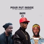 "E.L – ""Pour Put Inside"" ft. Dex Kwasi & Sarkodie"