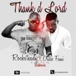 "Rocksteady – ""Thank D Lord"" ft. Oritsefemi"