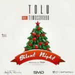 "Tolu – ""Silent Night"" ft. Tiwa Savage"