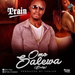 "Train – ""Omo Salewa"" (Prod. By LahLah)"