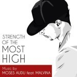 "Moses Audu – ""Strength Of The Most High"" ft. Malvina"