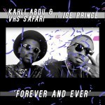 "Kahli Abdu &  VHS Safari –  ""Forever And Ever"" ft. Ice Prince (Prod. By M.I)"