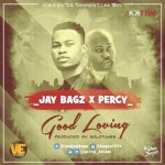 "Jay Bagz – ""Good Loving"" ft. Percy"