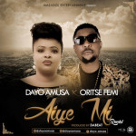 "VIDEO: Dayo Amusa – ""Aiye Mi (Remix)"" ft. Oritsefemi"
