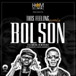 "Bolson – ""This Feeling"" (Remix) ft. Reminisce"