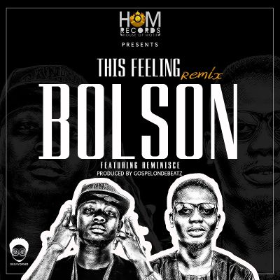 Bolson Ft. Reminisce - This Feeling (Remix)