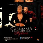 "Gorimakpa – ""My Love"" ft. Solidstar"