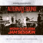 "GospelOnDeBeatz x Alternate Sound x Wizkid – ""Ojuelegba"" (Live Jam Session)"