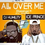"DJ Humility – ""All Over Me"" ft. Ice Prince (Prod. By Drey Beatz)"