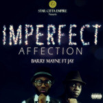 "Barry Mayne – ""Imperfect Affection"" (Prod. by Jay)"