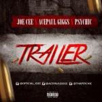 "Joe Cee x Acepaul Giggs x Psychic – ""Trailer"""