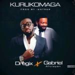 "Dregix X Gabriel Afolanya – ""Kurukomaga"" (Prod. By Antras)"