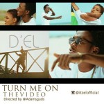 "VIDEO: D'el – ""Turn Me On"""