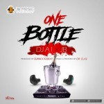"DJ A1 x JB – ""One Bottle"""