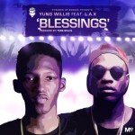 "Yung Willis – ""Blessings"" ft. L.A.X"