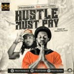 "ProffBaba – ""Hustle Must Pay"""