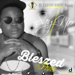 """Blessed Prince – """"Say No"""" ft. Mr Bee"""