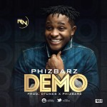 "Phizbarz – ""Demo"" (Prod. By D'Tunes)"