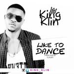 "King Klin – ""Like To Dance"" (Prod by Classic)"