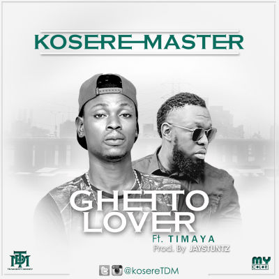 Kosere Master - Ghetto Lover ft. Timaya-ART