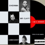 "Lamboginny & Clayy – ""I Am A Winner"" ft. Chidinma"