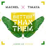 "Machel Montano & Timaya – ""Better Than Them"" (Jambe-An Riddim)"