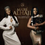 "Maire – ""Alhaji"" ft. Iceberg Slim (Prod by Spellz)"
