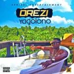"""Orezi – """"Yagolono"""" (Prod. By Kiddominant)"""