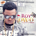 "Roy – ""Owo"" (Prod. by Fliptyce)"