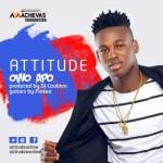 """Attitude – """"Owo Apo"""" (Prod. By DJ Coublon)"""