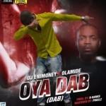 "DJ Enimoney  – ""Oya Dab"" ft. Olamide"