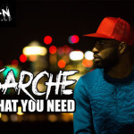 "VIDEO: Sarche – ""What You Need"""