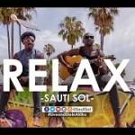 "VIDEO: Sauti Sol – ""Relax"""