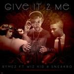 """Rymez – """"Give It 2 Me"""" ft. Wizkid, Sneakbo"""